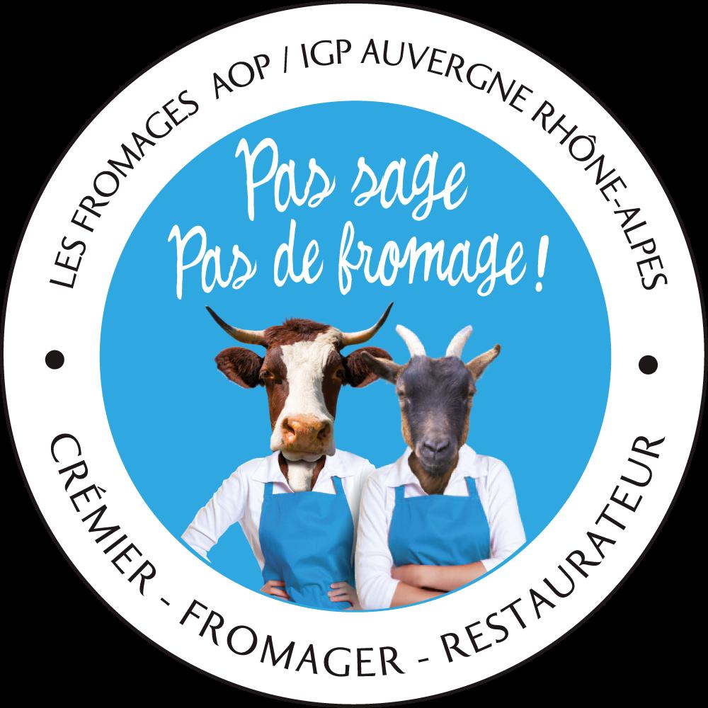 Pas sage Pas de fromage !